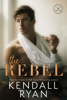 Kendall Ryan - The Rebel artwork