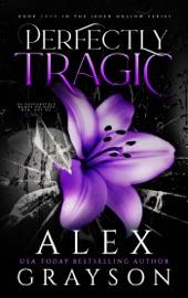 Perfectly Tragic - Alex Grayson by  Alex Grayson PDF Download
