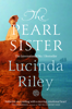 Lucinda Riley - The Pearl Sister: The Seven Sisters Book 4 artwork