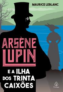 Arsène Lupin e a Ilha dos Trinta Caixões Book Cover