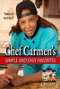 Chef Carmen's Simple And Easy Favorites