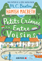 Download and Read Online Hamish Macbeth 9 - Petits crimes entre voisins