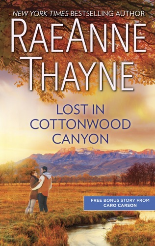 RaeAnne Thayne & Caro Carson - Lost in Cottonwood Canyon & How to Train a Cowboy