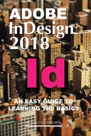 Adobe Indesign 2018 An Easy Guide To Learning The Basics