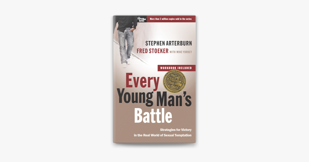 Every Young Man's Battle - Stephen Arterburn, Fred Stoeker & Mike Yorkey