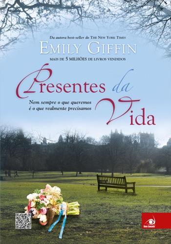 Emily Giffin - Presentes da vida
