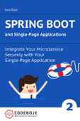 Spring Boot and Single-Page Applications: Integrate Your Microservice Securely with Your Single-Page Application