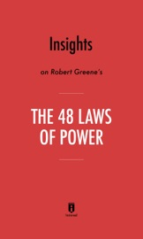 Insights On Robert Greene S The 48 Laws Of Power By Instaread