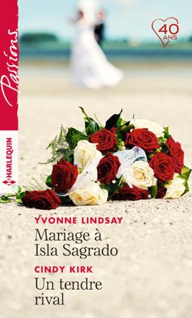 Mariage à Isla Sagrado - Un tendre rival - Yvonne Lindsay & Cindy Kirk