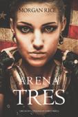 Arena Tres (Libro #3 en la Trilogía de Supervivencia) Book Cover