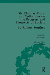 Download and Read Online Sir Thomas More: or, Colloquies on the Progress and Prospects of Society, by Robert Southey