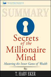 Summary: Secrets of the Millionaire Mind: Mastering the Inner Game of Wealth book