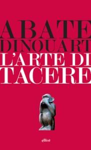 L'arte di tacere di Abate Dinouart Copertina del libro