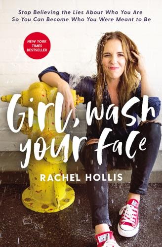 Rachel Hollis - Girl, Wash Your Face