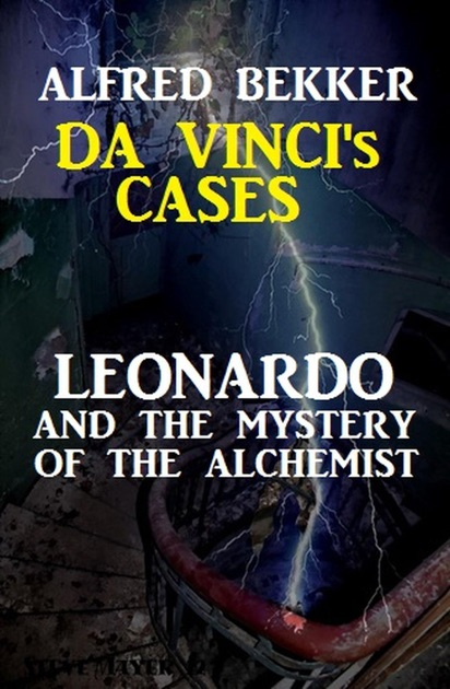 Leonardo and the Mystery of the Alchemist by Alfred Bekker on Apple Books