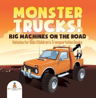 Monster Trucks! Big Machines on the Road - Vehicles for Kids  Children's Transportation Books