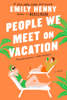 Emily Henry - People We Meet on Vacation  artwork