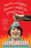 Download There's a (Slight) Chance I Might Be Going to Hell ePub | pdf books