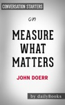 Measure What Matters How Google Bono And The Gates Foundation Rock The World With OKRs By John Doerr Conversation Starters