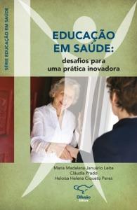 Educação em saúde: Desafios para uma prática inovadora Book Cover