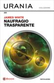 Naufragio trasparente (Urania) Book Cover