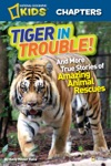 National Geographic Kids Chapters Tiger In Trouble