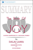 Summary of The Book of Joy: Lasting Happiness in a Changing World by Dalai Lama & Desmond Tutu