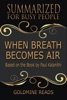 When Breath Becomes Air - Summarized for Busy People: Based on the Book by Paul Kalanithi