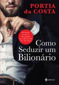 Como Seduzir um Bilionário Book Cover