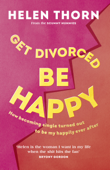 Download and Read Online Get Divorced, Be Happy