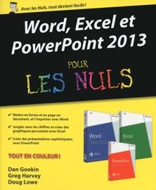 Word, Excel, PowerPoint 2013 pour les nuls - Doug Lowe & Greg Harvey
