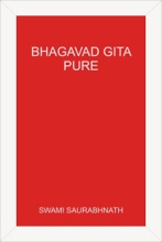 Bhagavad Gita: Pure - A Comprehensive Study Without Sectarian Contamination