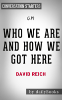 Daily Books - Who We Are And How We Got Here: by David Reich  Conversation Starters artwork