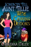 Somebody Tell Aunt Tillie Were Canning Demons