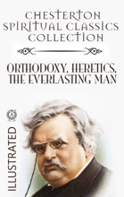 Chesterton Spiritual Classics Collection. Illustrated
