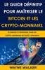 Le Guide définitif pour maîtriser le bitcoin et les crypto-monnaies