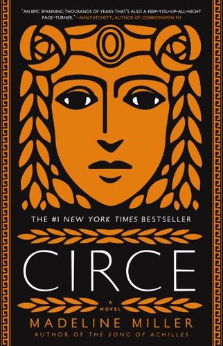 CIRCE (#1 New York Times bestseller) - Madeline Miller - Madeline Miller