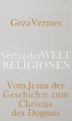 Vom Jesus der Geschichte zum Christus des Dogmas