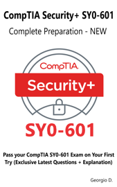 CompTIA Security+ SY0-601 Complete Preparation - NEW