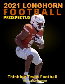 2021 Longhorn Football Prospectus: Thinking Texas Football
