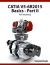 CATIA V5-6R2015 Basics - Part II Part Modeling