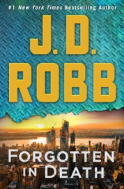 Forgotten in Death - J. D. Robb by  J. D. Robb PDF Download