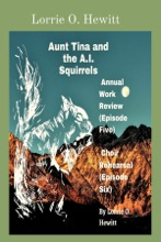 Aunt Tina and the A.I. Squirrels Annual Work Review (Episode Five) Choir Rehearsal (Episode Six)