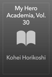My Hero Academia, Vol. 30