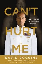 Can't Hurt Me - David Goggins by  David Goggins PDF Download
