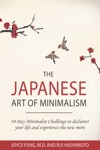 The Japanese Art Of Minimalism 30-Day Minimalist Challenge To Declutter Your Life And Experience The New More