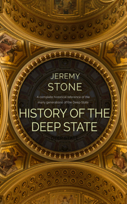 History of the Deep State - Jeremy Stone book