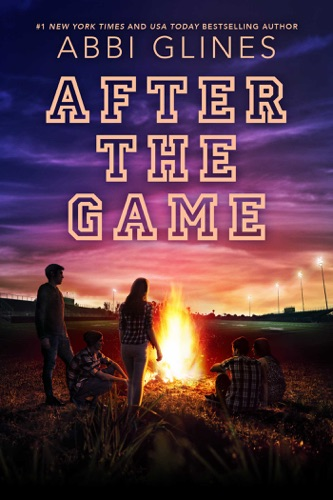 Abbi Glines - After the Game