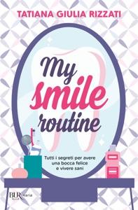 My Smile Routine di Tatiana Giulia Rizzati Copertina del libro
