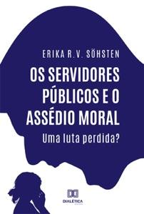Os Servidores Públicos e o Assédio Moral Book Cover